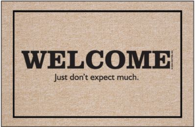 Welcome...Don't Expect Much Doormat