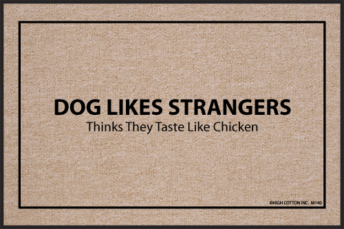 Dog Likes Strangers Funny Sayings Indoor & Outdoor Doormat [M140HC]