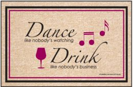 Humorous Indoor/Outdoor Welcome Mat - Dance/Drink