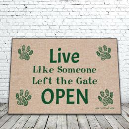 Live Like Someone Left the Gate Open Doormat - Funny