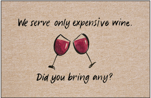 Expensive Wine Whimsical Funny Doormat Humorous Welcome Mat