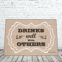Drinks Well With Others Doormat - 18 x 30 Funny