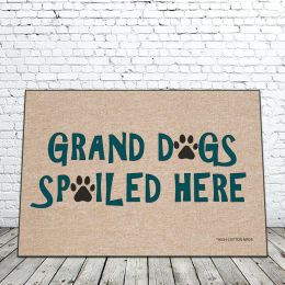 Grand Dogs Spoiled Here Doormat - Funny 18 x 30