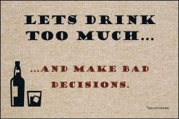 Lets Drink Too Much Doormat-19x30 Funny