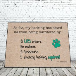 So Far My Barking Has Saved Us From Doormat - Funny 18 x 30